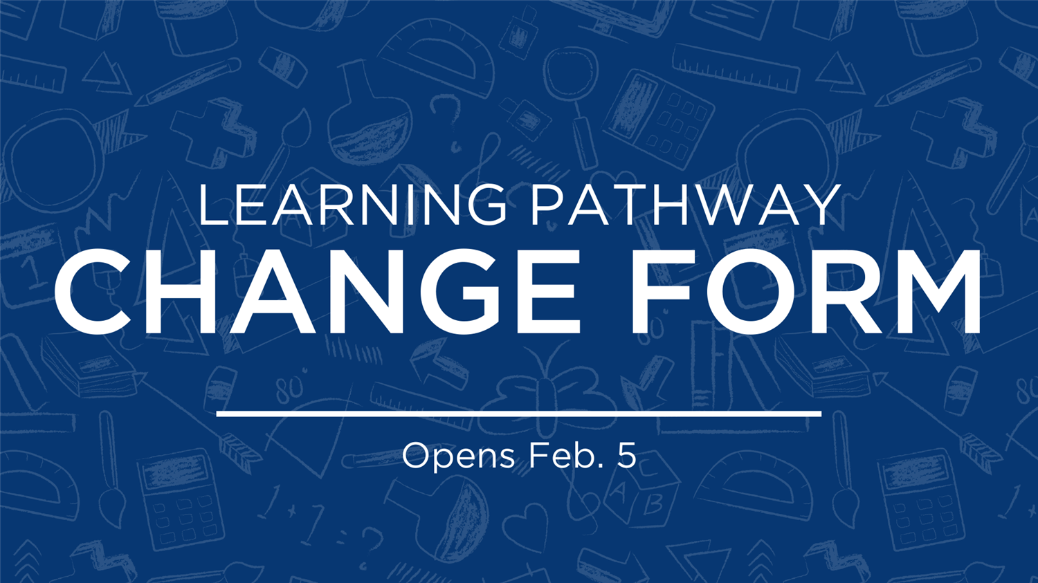 4th Nine Weeks Learning Pathway Change Form Opens Feb. 5