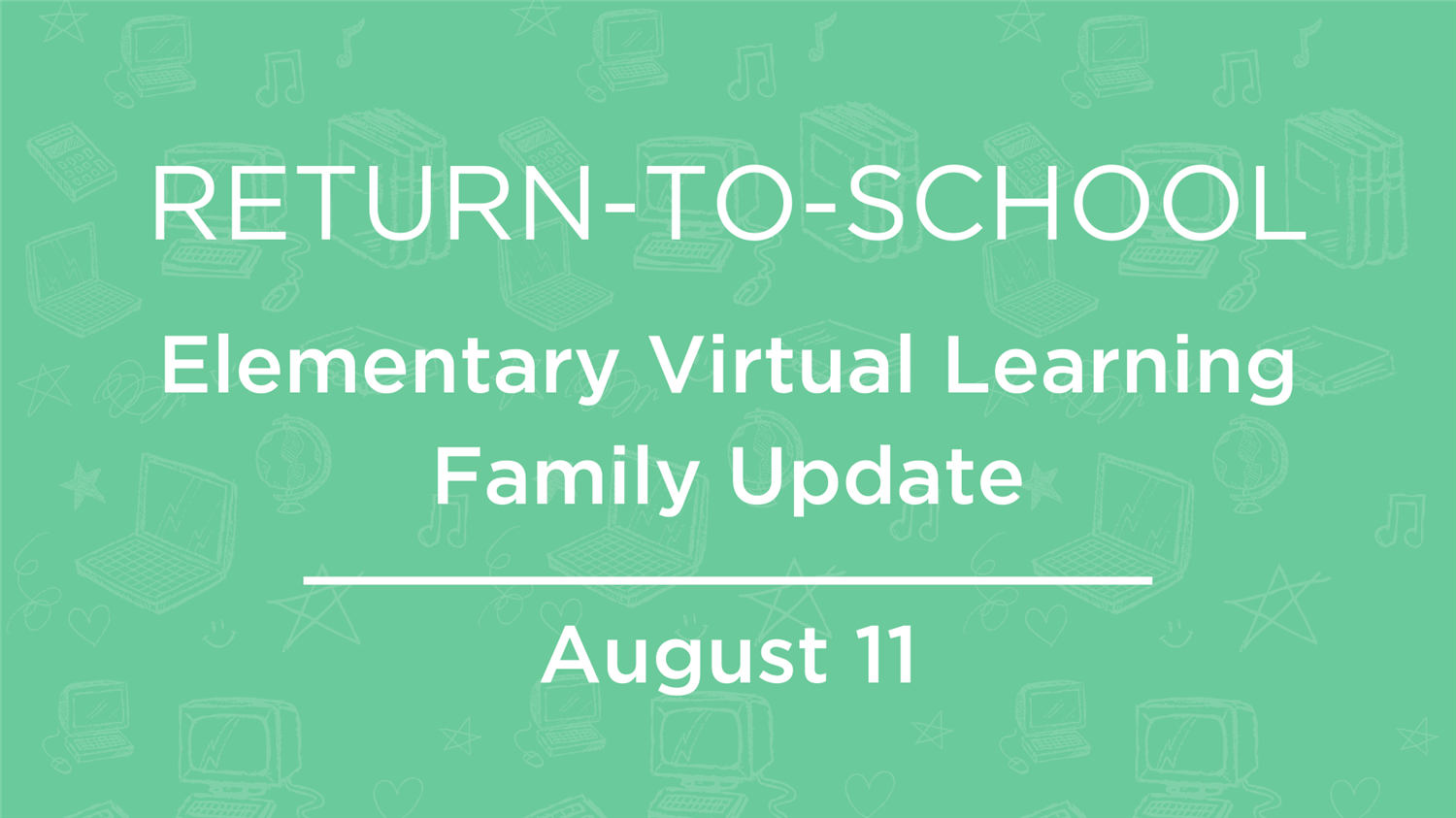 Elementary Virtual Learning Family Update