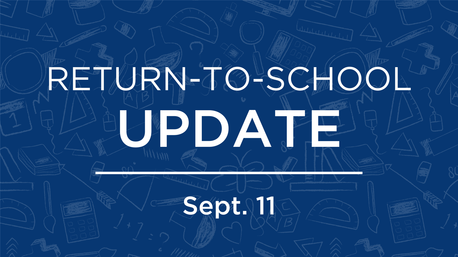 Return-to-School Family Update | Sept. 11