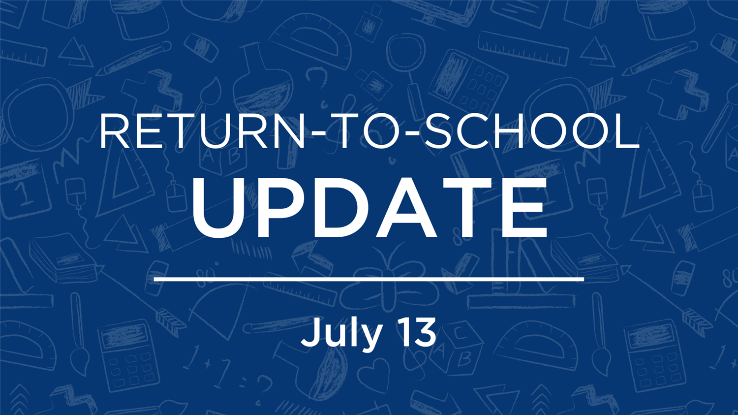 Return to School Family Update | July 13