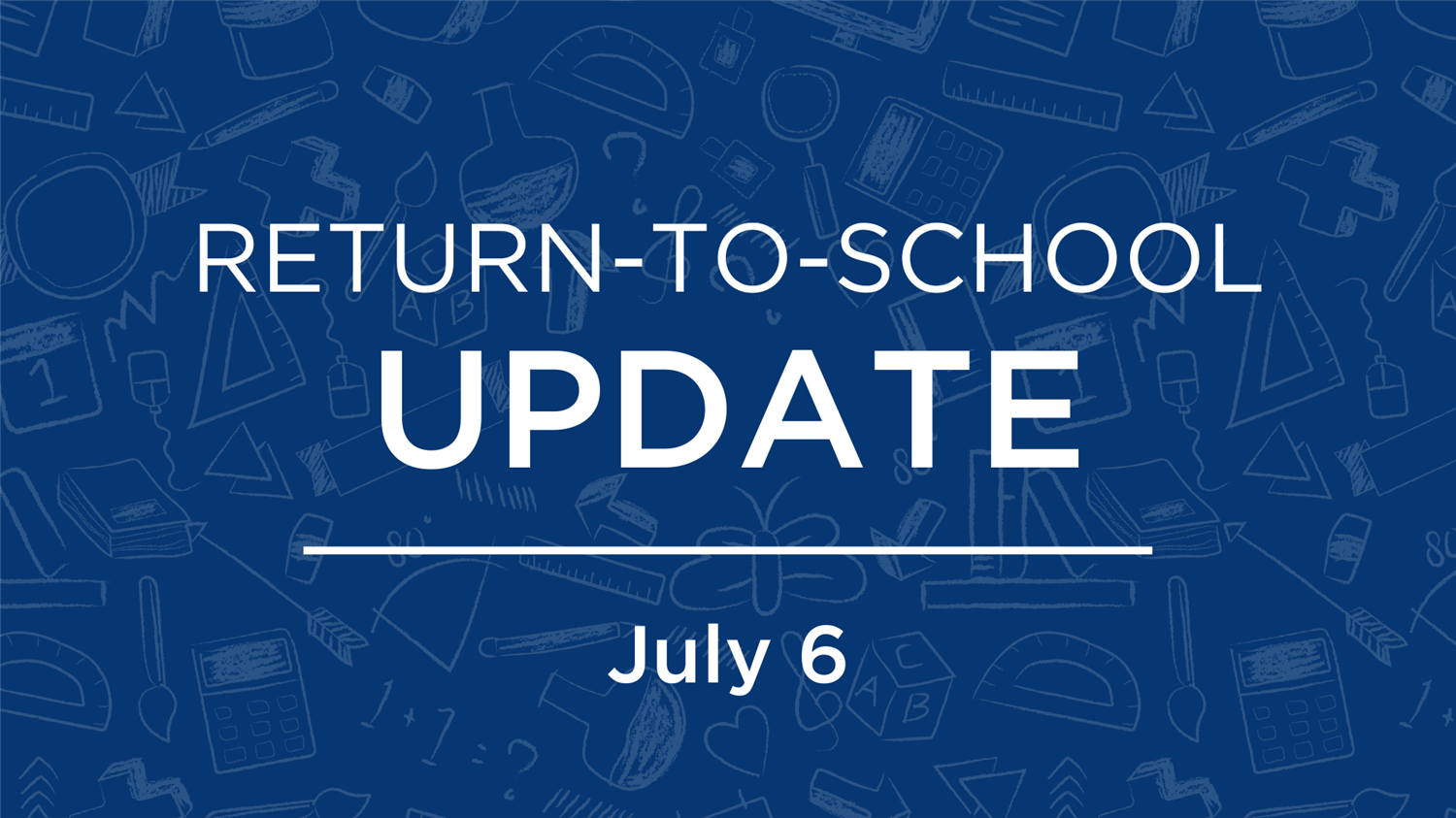 Return to School 2020-21: Family & Staff Update