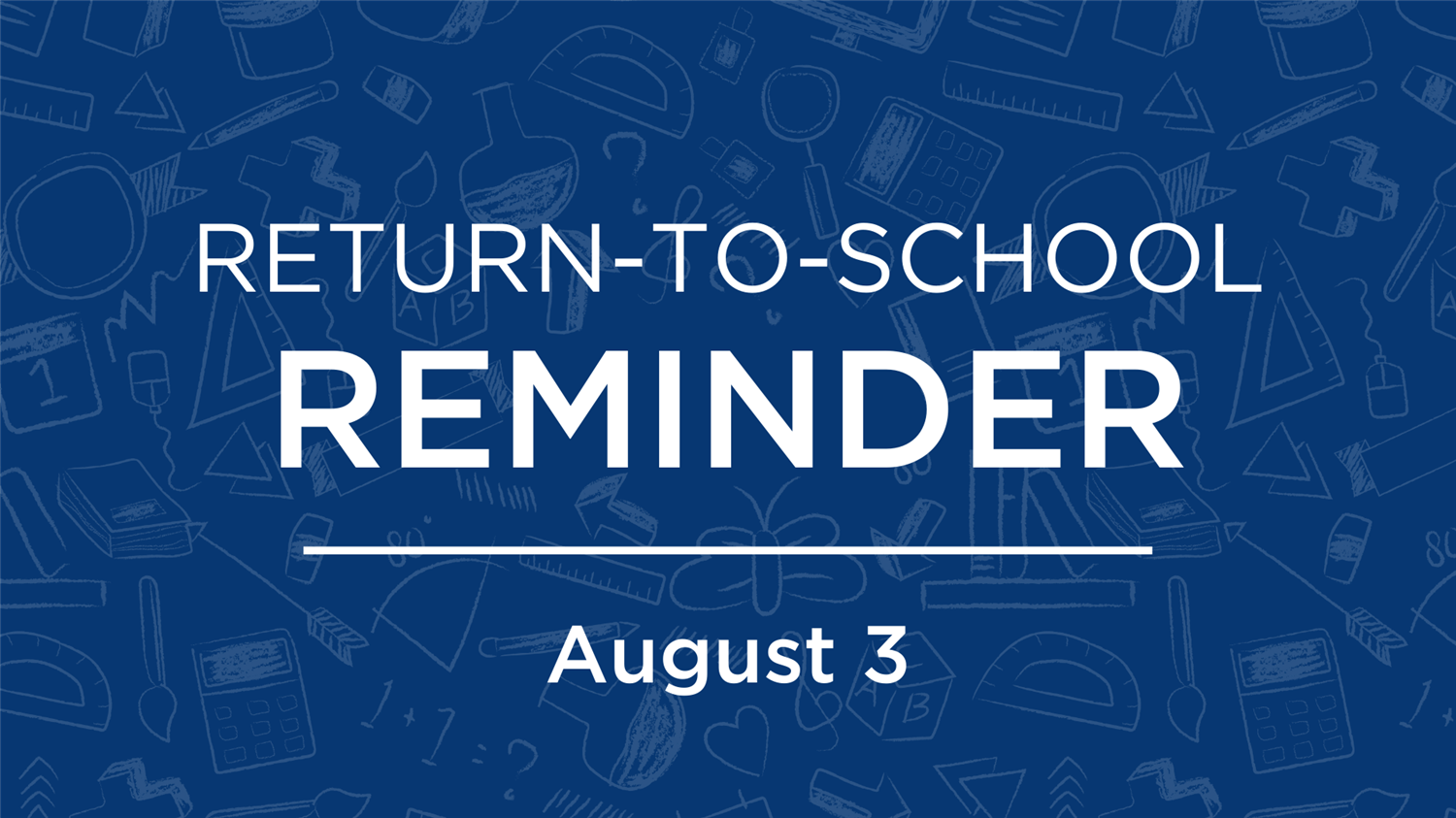 Return to School Reminder | Aug. 3