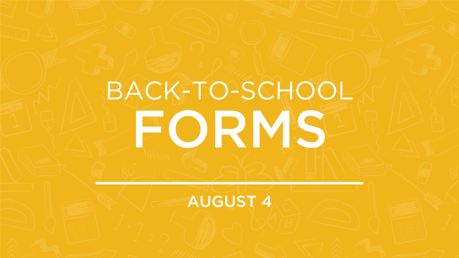 Back-to-School Forms | Aug. 4