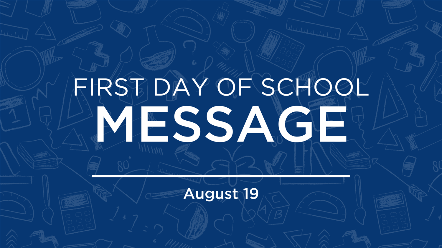 First Day of School Message | Aug. 19