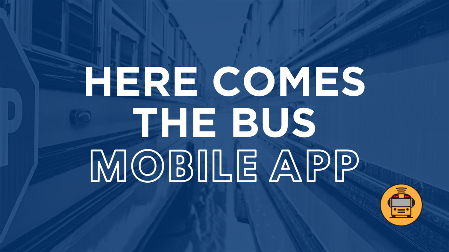 """Here Comes the Bus"" Mobile App Launch"