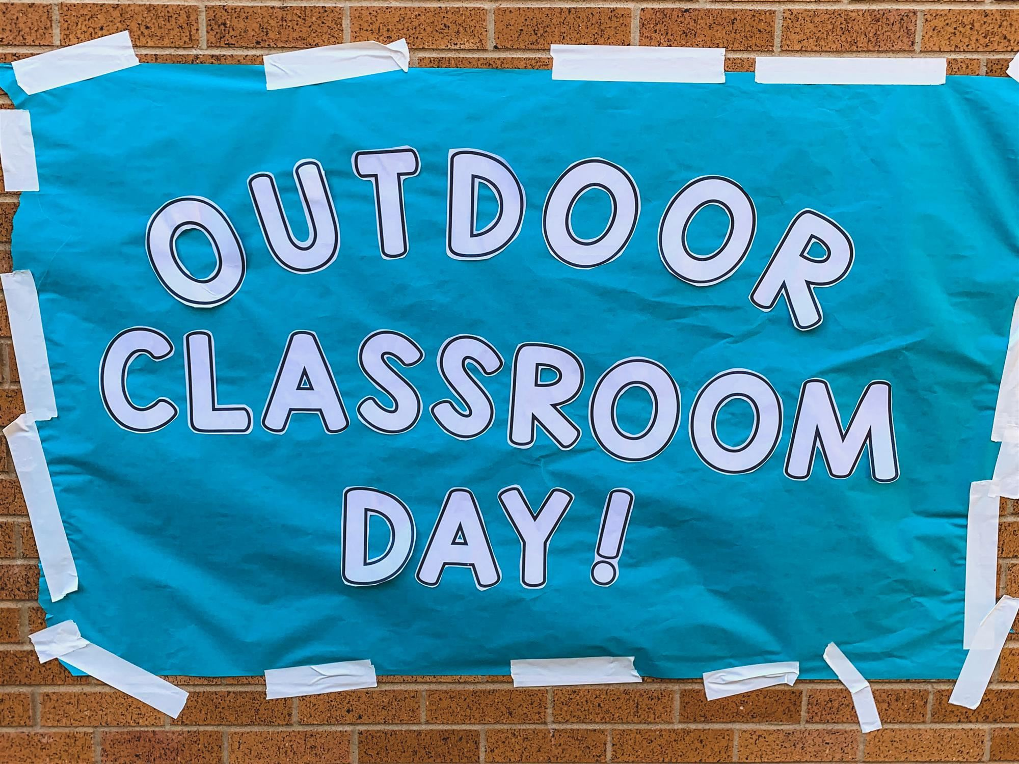 "Sign that says ""Outdoor Classroom Day"""