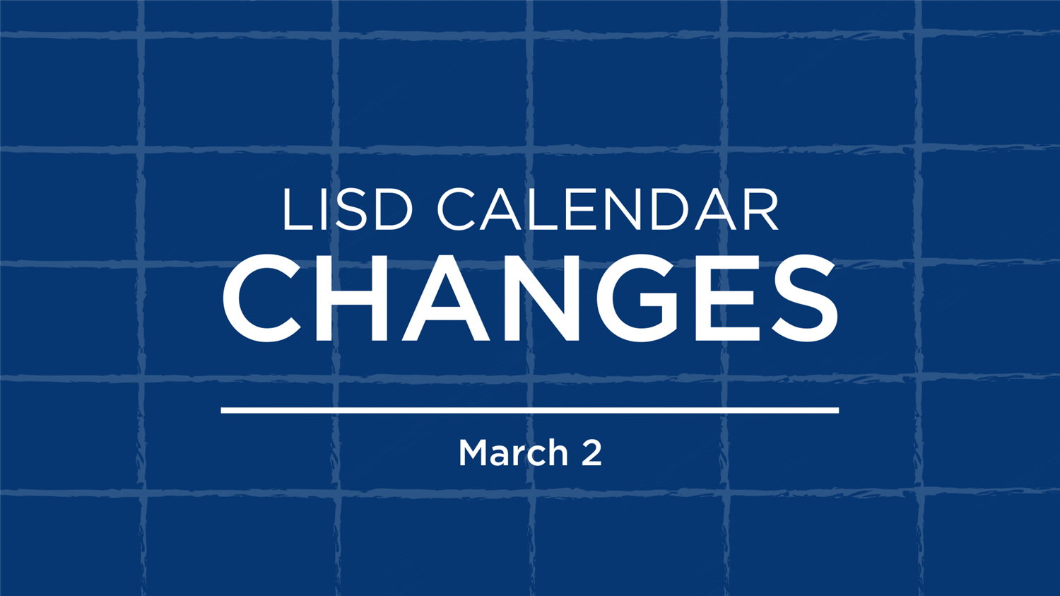 LISD Adjusts 2020-21 Academic Calendar