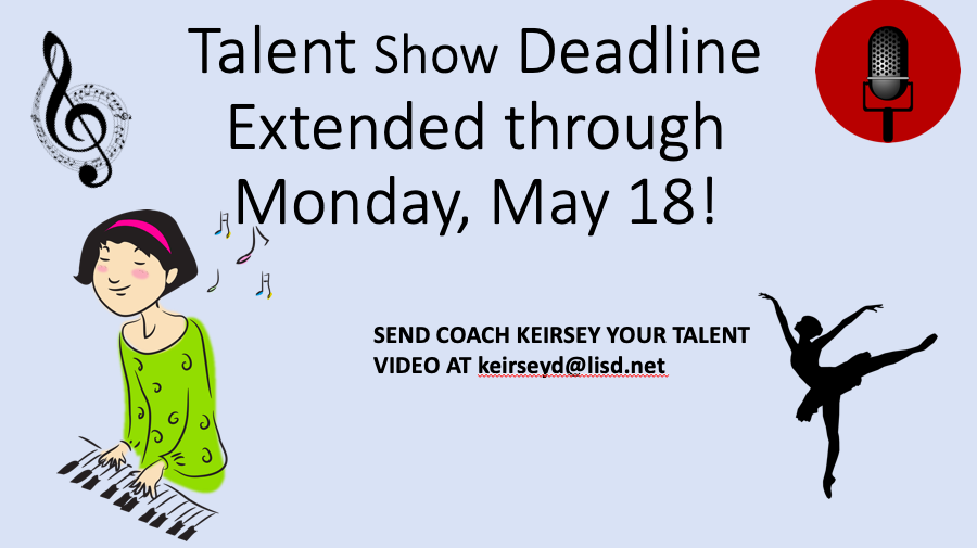 Talent Show Entries Extended Deadline through Monday, May 18