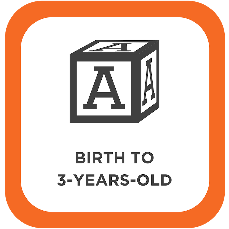 Birth to 3 Years Old