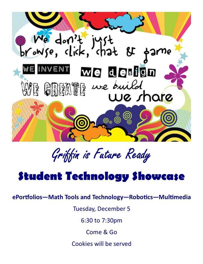 Griffin is Future Ready—Student Technology Showcase, Dec 5, 6:30 to 7:30pm
