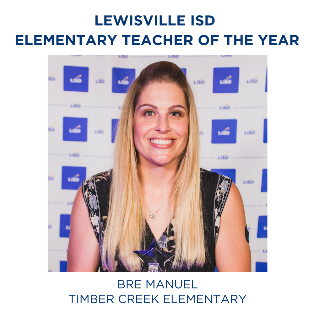 2019 LISD ELEMENTARY TEACHER OF THE YEAR BRE MANUEL TIMBER CREEK ELEMENTARY