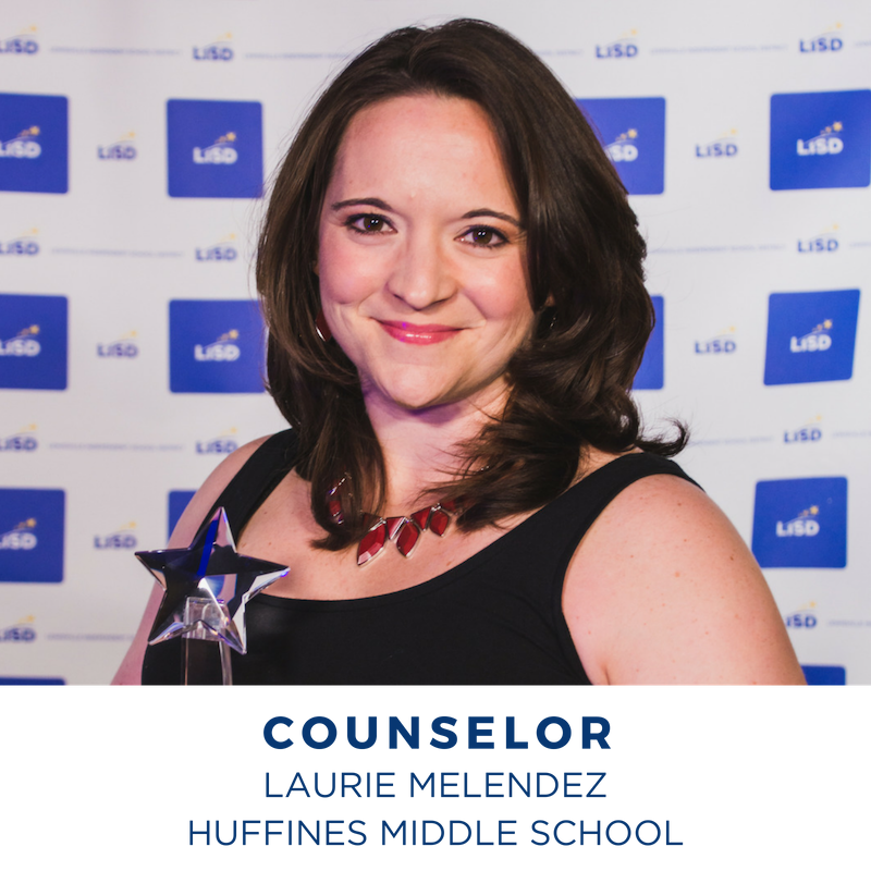 2019 COUNSELOR OF THE YEAR LAURIE MELENDEZ HUFFINES MIDDLE SCHOOL