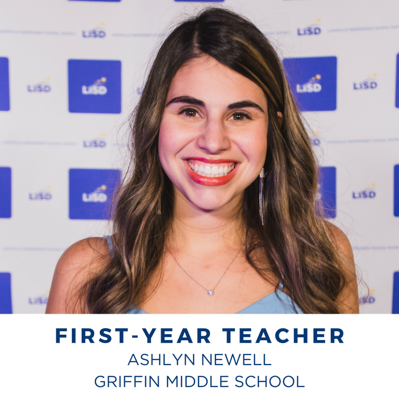 2019 FIRST-YEAR TEACHER OF THE YEAR ASHLYN NEWELL GRIFFIN MIDDLE SCHOOL