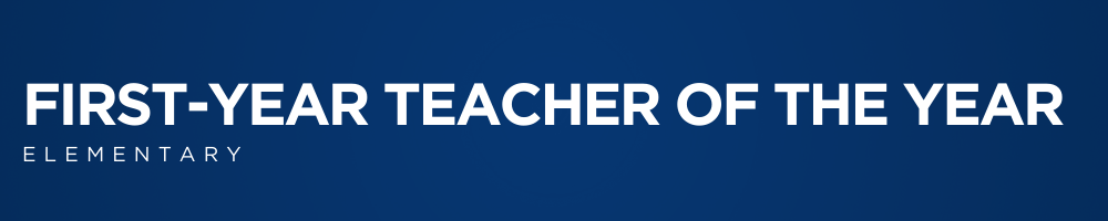 FIRST-YEAR ELEM TEACHER OF THE YEAR WEB BANNER