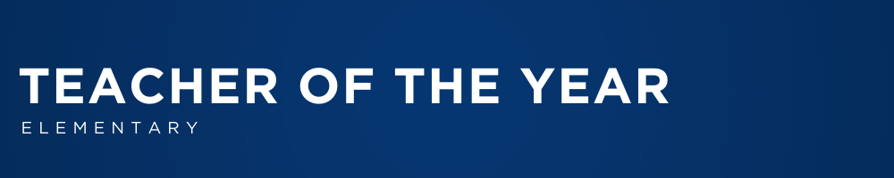 ELEMENTARY TEACHER OF THE YEAR WEB BANNER