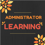 Administrator Learning