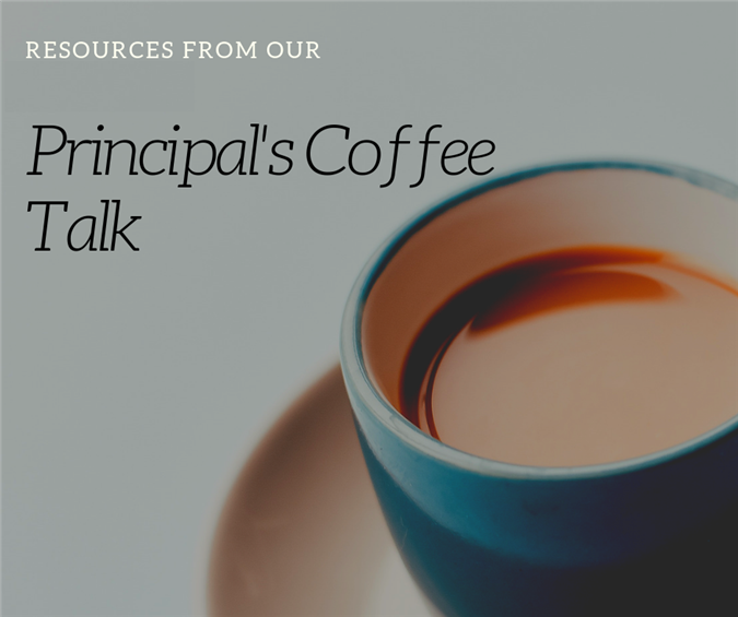 Resources from Principal's Coffee Talk