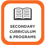 Secondary Curriculum & Programs