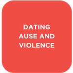 Dating Abuse & Violence